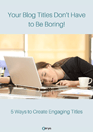 Your Blog Titles Don't Have to Be Boring!